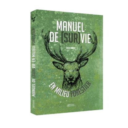 Manuel de survie en milieu forestier de David Manise